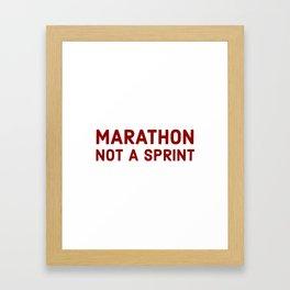 It's a marathon, not a sprint Framed Art Print