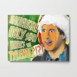 "Christmas Vacation - ""Where's The Tylenol?!"" Metal Print"