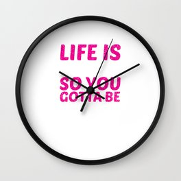 Life is Rough So You Have to Be Country Tough Funny T-shirt Wall Clock