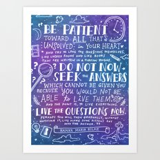 Be Patient by Rainer Maria Rilke Art Print