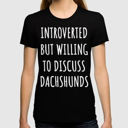 dachshund lover funny introvert gifts T-shirt