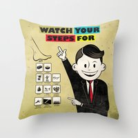 Watch your steps for Throw Pillow