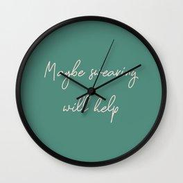 Maybe Swearing Will Help Wall Clock