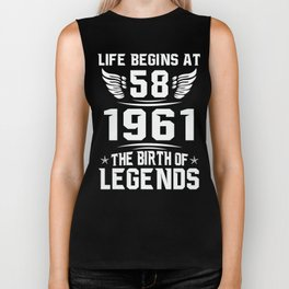 Born in 1961 Life begins at 58 The birth of legend Biker Tank