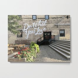 Do What You Love Metal Print