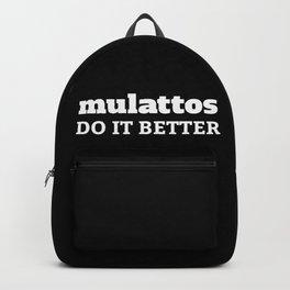 Mulattos Do It Better Backpack