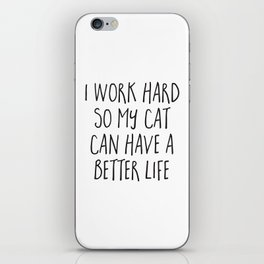 Cat Better Life Funny Quote iPhone Skin