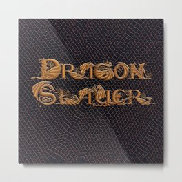 Dracoserific Dragon Slayer Metal Print