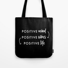 white on black / Positive Vibes Tote Bag