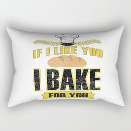 If I Like You I Bake For You Rectangular Pillow