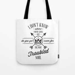 One More Troubled Soul Tote Bag