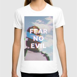 Fear No Evil  T-shirt