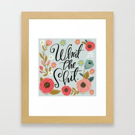Pretty Sweary: What The Shit Framed Art Print