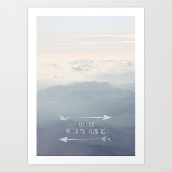 Together we can move mountains Art Print