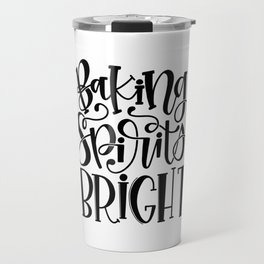Baking Spirits Bright Travel Mug