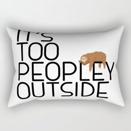 It's Too Peopley Outside Funny Animal Lover Sloth Misanthrope Gift Rectangular Pillow