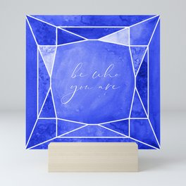 Be who you are, you're a gem in sapphire blue Mini Art Print