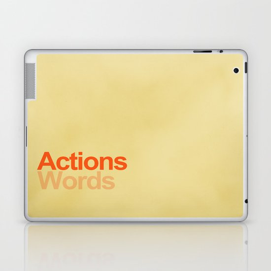 Actions speak louder than words Laptop & iPad Skin