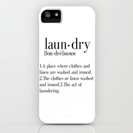 Laundry definition | Dictionary word | Laundry print | Instant download | Printable quote | Dictiona iPhone Case