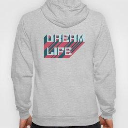 Dream Life Hoody