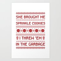 """""""She Brought Me Sprinkle Cookies I Threw 'Em In The Garbage!"""" Ugly Christmas Sweater Art Print"""