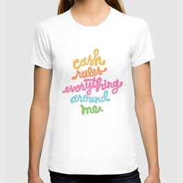 cash rules everything around me - color T-shirt