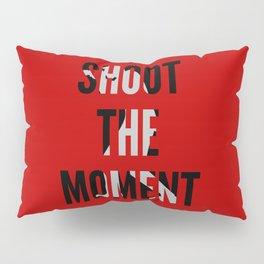 SHOOT THE MOMENT Pillow Sham