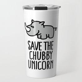 Save the chubby unicorn Travel Mug