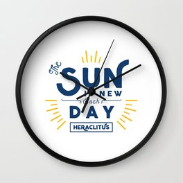 Heraclitus - The sun is new each day Wall Clock