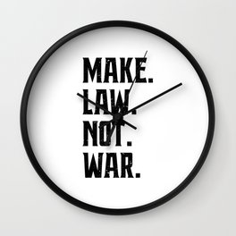 Make Law Not War Lawyer Judge Saying Wall Clock