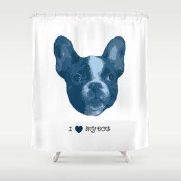 I love my dog - French Bulldog, blue Shower Curtain