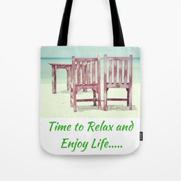 Time to Relax and Enjoy Life Tote Bag