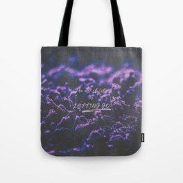 The art of life is letting go. Tote Bag