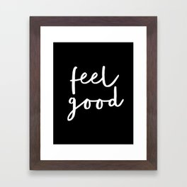 Feel Good black and white contemporary minimalism typography design home wall decor bedroom Framed Art Print
