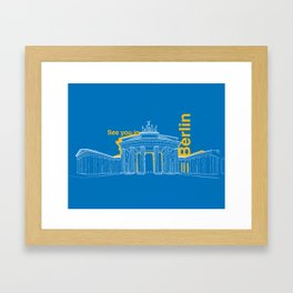 See you in Berlin Framed Art Print