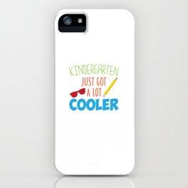 Kindergarten Just Got A Lot Cooler Funny Kids T-Shirt iPhone Case