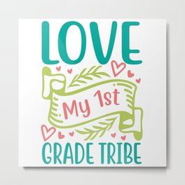 Love My 1st Grade Tribe Metal Print