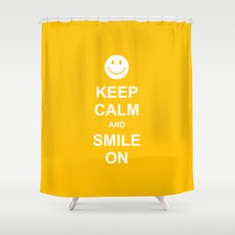 Keep Calm and Smile On Shower Curtain