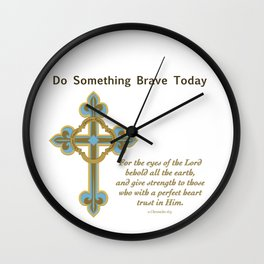 Something Brave 1 Wall Clock