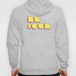 Be Cool Hoody