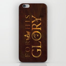 For His Glory iPhone Skin