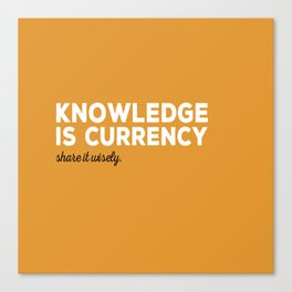 Knowledge Is Currency Canvas Print