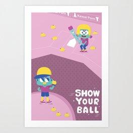 chuchuporn-show your balls Art Print