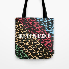 out of whack Tote Bag