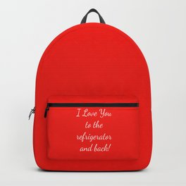 I Love You to the Refrigerator and Back! Backpack