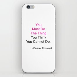 You Must Do The Thing You Think You Cannot Do. iPhone Skin