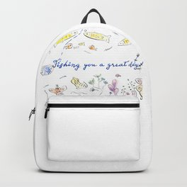 Fishing you a great day! Backpack