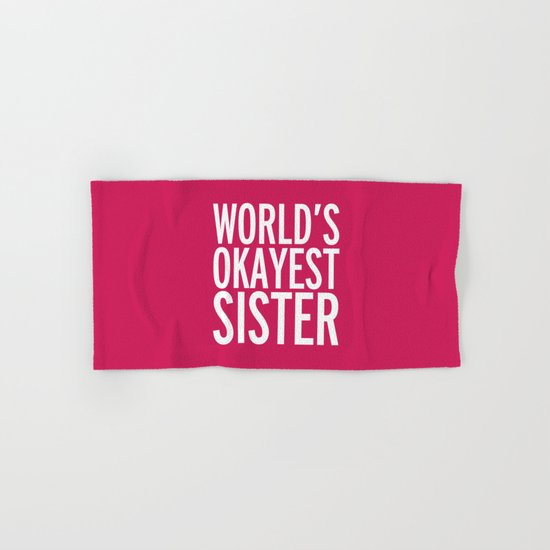 World's Okayest Sister Funny Quote Hand & Bath Towel
