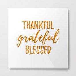 Thankful Grateful Blessed - Orange Metal Print