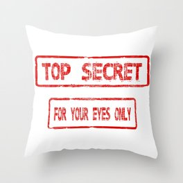 Top Secret For Your Eyes Only Throw Pillow